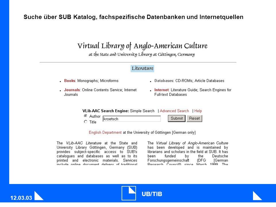 12.03.03 UB/TIB Suche über SUB Katalog, fachspezifische Datenbanken und Internetquellen