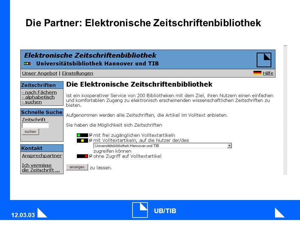 12.03.03 UB/TIB Die Partner: Elektronische Zeitschriftenbibliothek