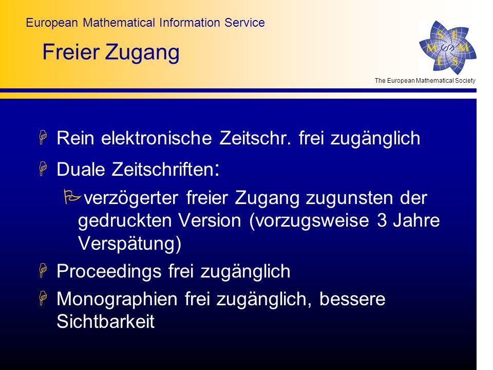 The European Mathematical Society European Mathematical Information Service Freier Zugang HRein elektronische Zeitschr. frei zugänglich HDuale Zeitsch