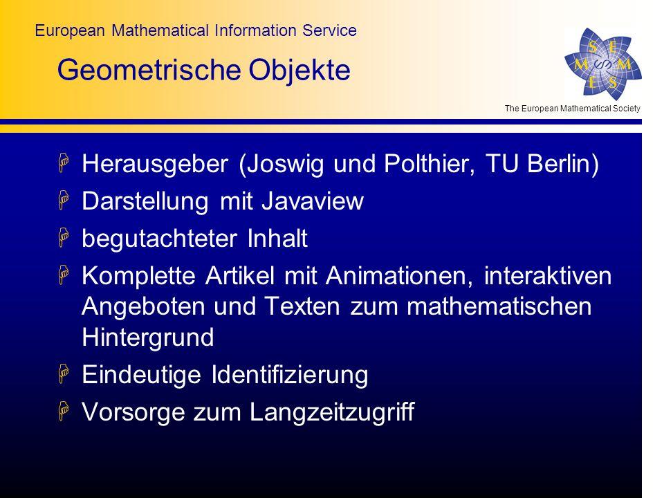 The European Mathematical Society European Mathematical Information Service Geometrische Objekte HHerausgeber (Joswig und Polthier, TU Berlin) HDarste