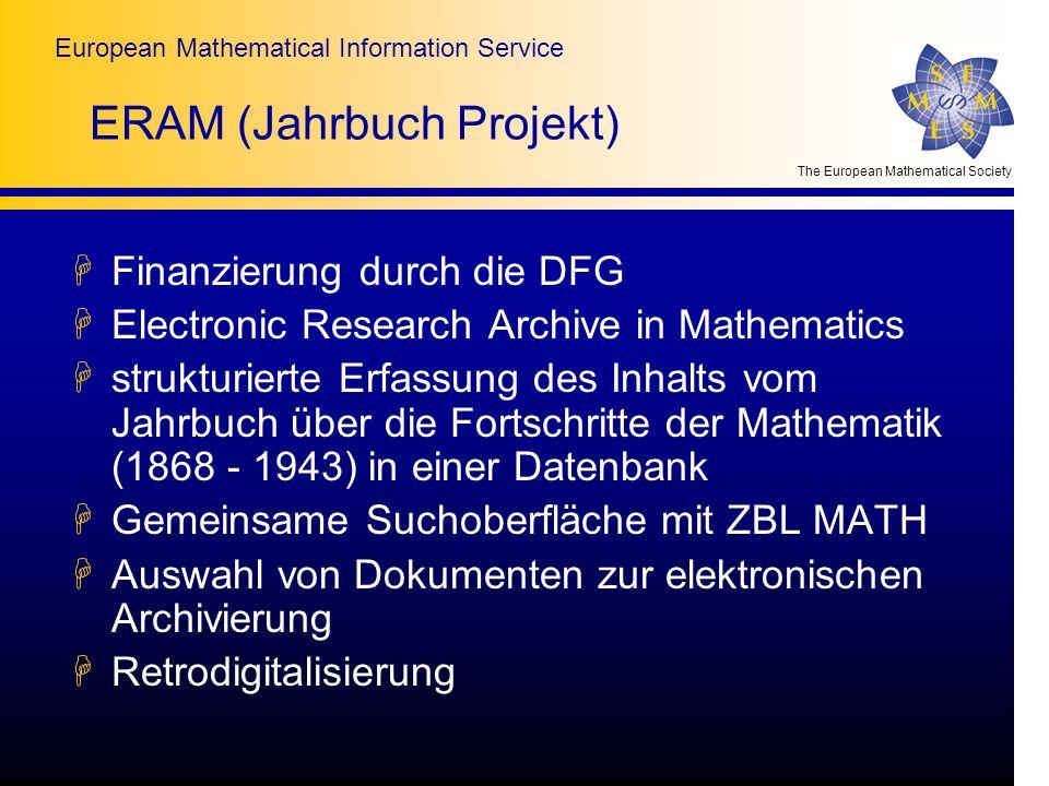 The European Mathematical Society European Mathematical Information Service ERAM (Jahrbuch Projekt) HFinanzierung durch die DFG HElectronic Research A