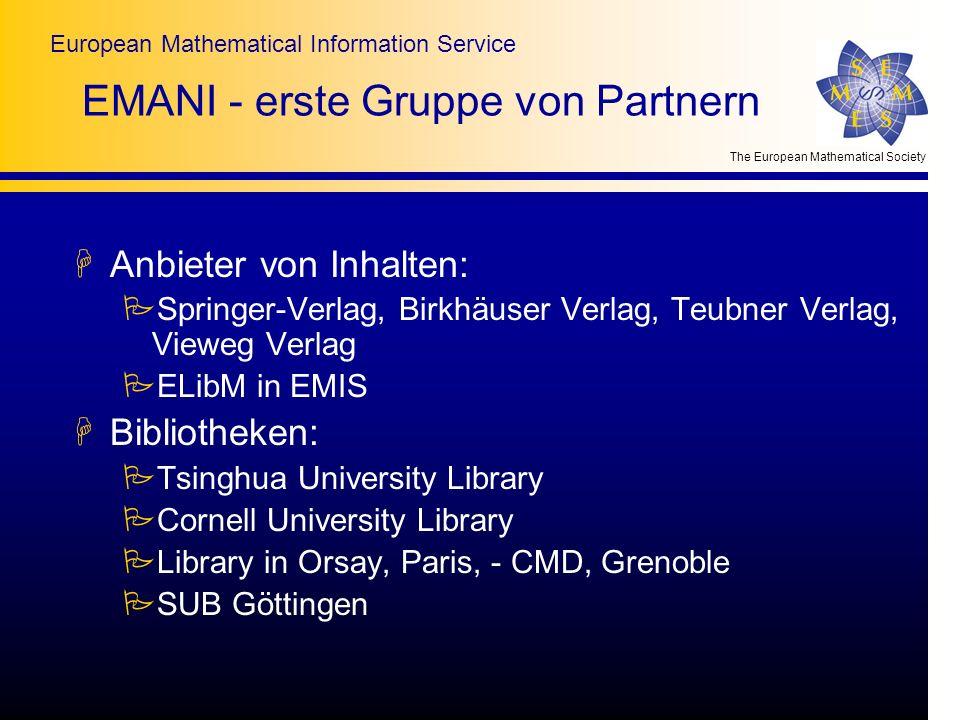The European Mathematical Society European Mathematical Information Service EMANI - erste Gruppe von Partnern HAnbieter von Inhalten: PSpringer-Verlag
