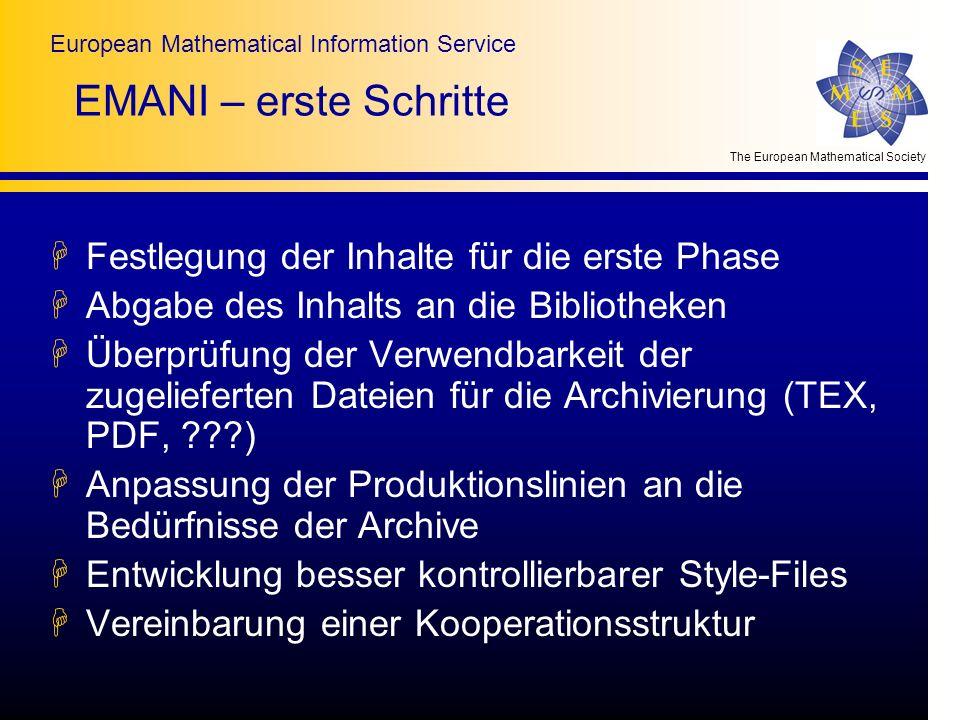 The European Mathematical Society European Mathematical Information Service EMANI – erste Schritte HFestlegung der Inhalte für die erste Phase HAbgabe