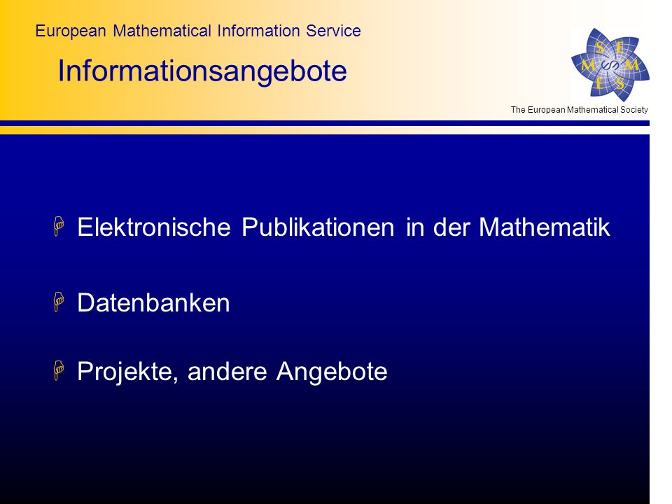 The European Mathematical Society European Mathematical Information Service