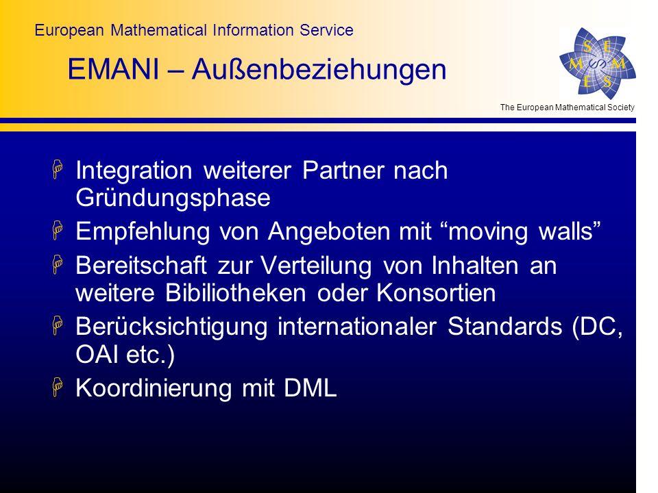 The European Mathematical Society European Mathematical Information Service EMANI – Außenbeziehungen HIntegration weiterer Partner nach Gründungsphase