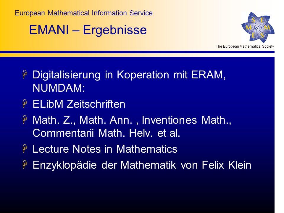 The European Mathematical Society European Mathematical Information Service EMANI – Ergebnisse HDigitalisierung in Koperation mit ERAM, NUMDAM: HELibM