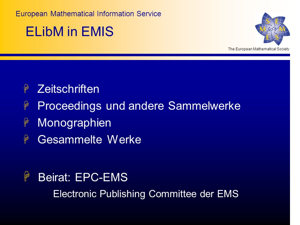 The European Mathematical Society European Mathematical Information Service ELibM in EMIS H Zeitschriften H Proceedings und andere Sammelwerke H Monog