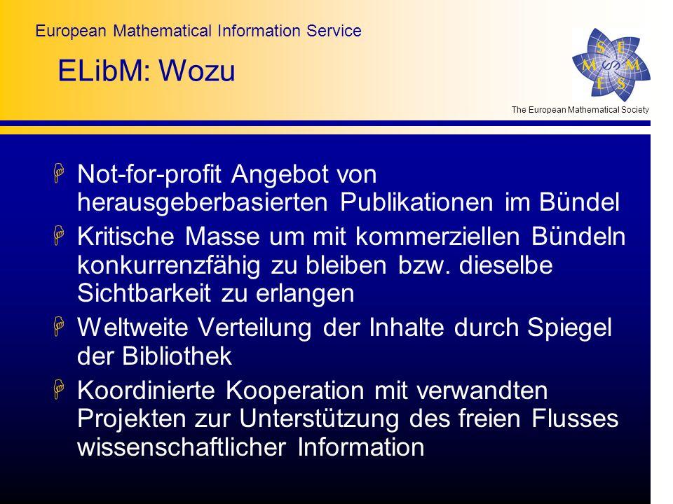 The European Mathematical Society European Mathematical Information Service ELibM: Wozu HNot-for-profit Angebot von herausgeberbasierten Publikationen