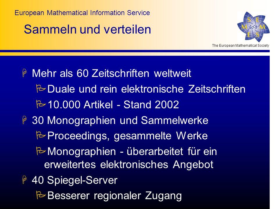 The European Mathematical Society European Mathematical Information Service Sammeln und verteilen HMehr als 60 Zeitschriften weltweit PDuale und rein