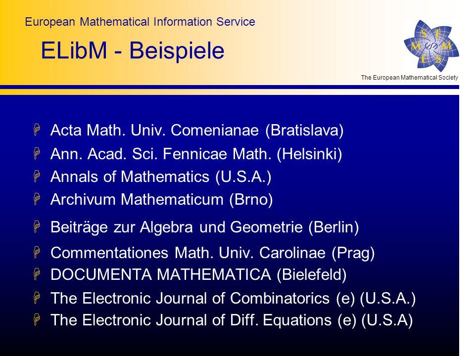 The European Mathematical Society European Mathematical Information Service ELibM - Beispiele Acta Math. Univ. Comenianae (Bratislava) HAnn. Acad. Sci