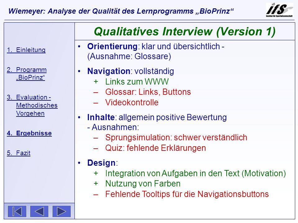 Orientierung: klar und übersichtlich - (Ausnahme: Glossare) Navigation: vollständig +Links zum WWW –Glossar: Links, Buttons –Videokontrolle Inhalte: a