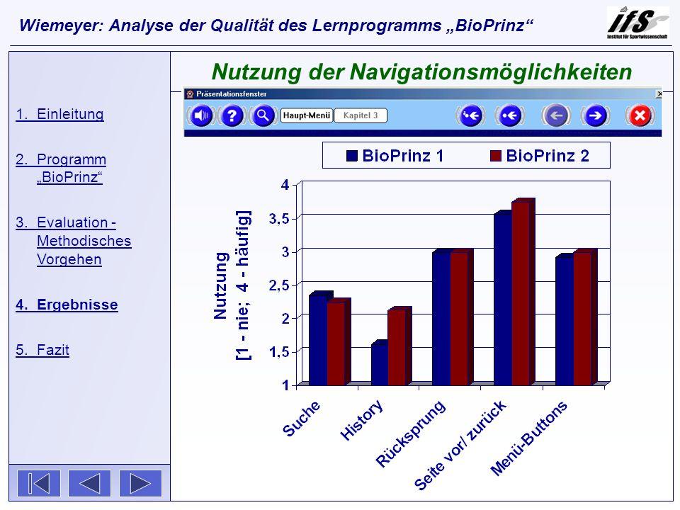 1.Einleitung 2.Programm BioPrinz 3.Evaluation - Methodisches Vorgehen 4.Ergebnisse 5.Fazit Nutzung der Navigationsmöglichkeiten Wiemeyer: Analyse der