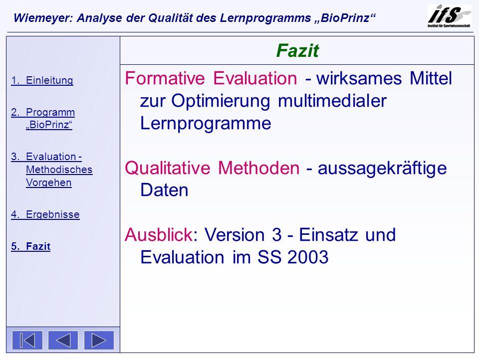 Formative Evaluation - wirksames Mittel zur Optimierung multimedialer Lernprogramme Qualitative Methoden - aussagekräftige Daten Ausblick: Version 3 -
