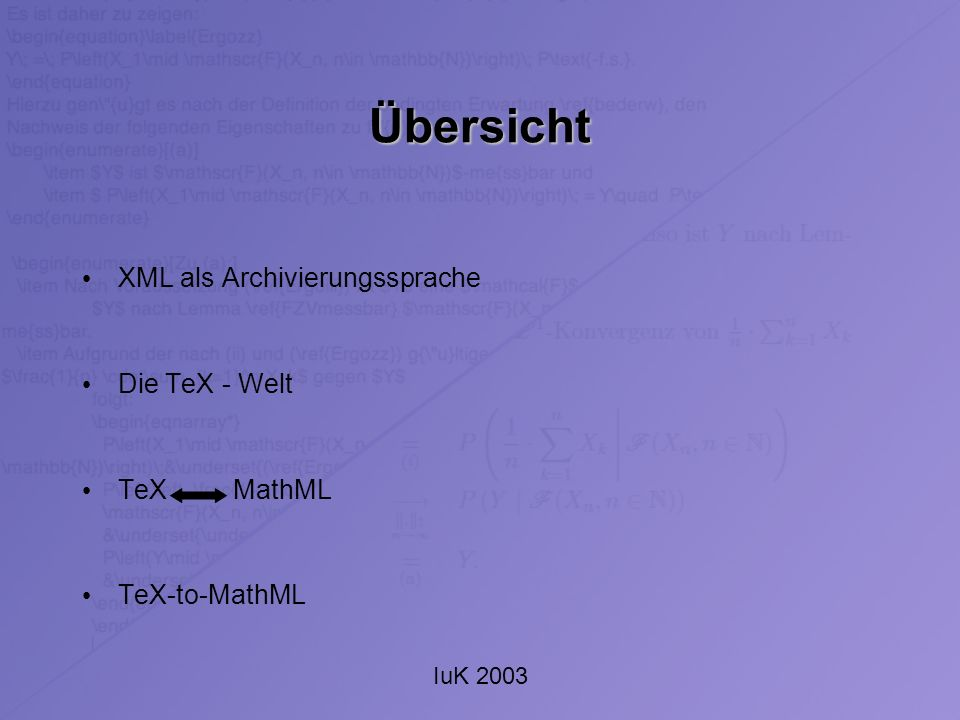 IuK 2003 XML als Archivierungssprache Archivierung : Lebendigerhaltung von Informationen Erfassung der entscheidenden Informationsebenen Archivierungsstrategie abhängig von den Quelldaten Beispiel: Kunst: maximale Erhaltung der Authentizität usw.