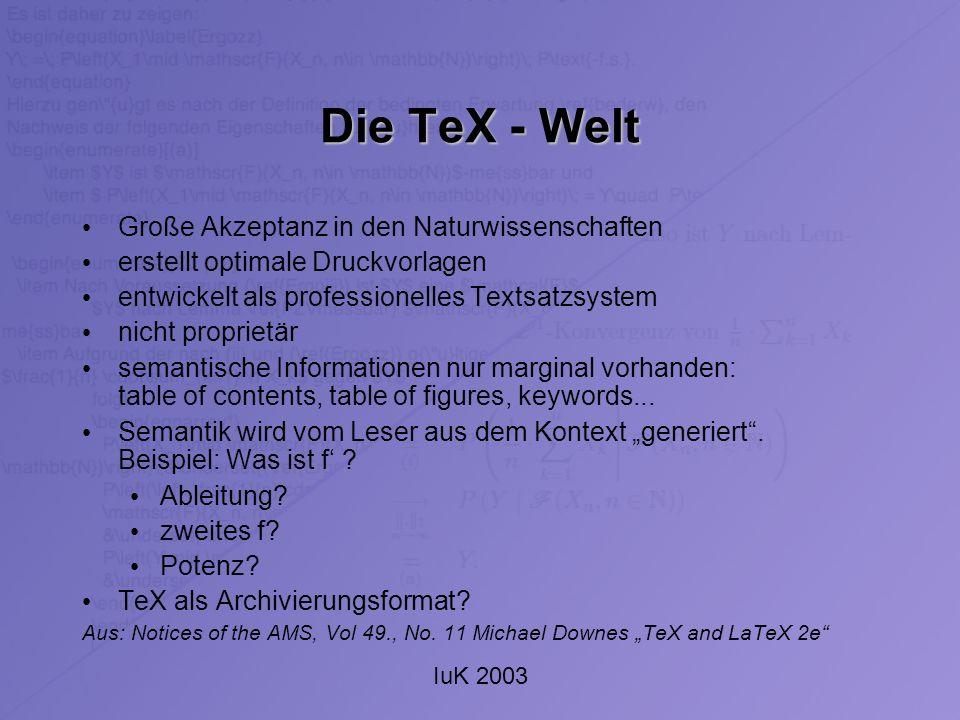 IuK 2003 TeX MathML Konvertierung von TeX nach MathMLs Presentation-Markup relativ brauchbar Verlust von Content - Informationen ( z.B.