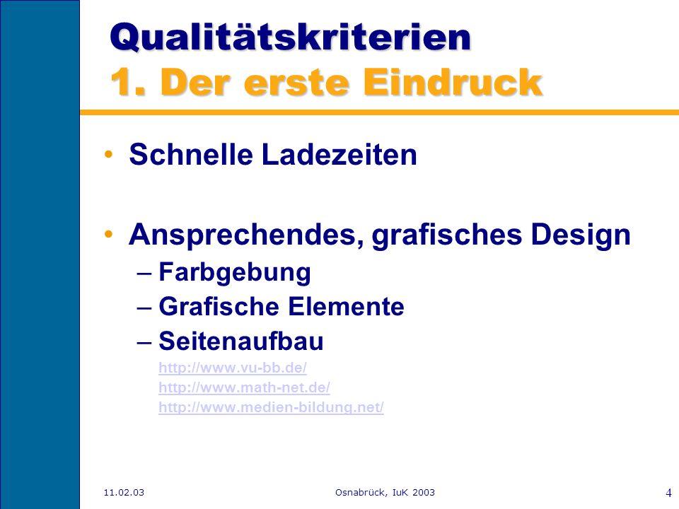 11.02.03Osnabrück, IuK 2003 3 Übersicht Qualitätskriterien Der Deutsche Bildungsserver Fragestellungen und Evaluationskonzept Logfile Analysen –Unters