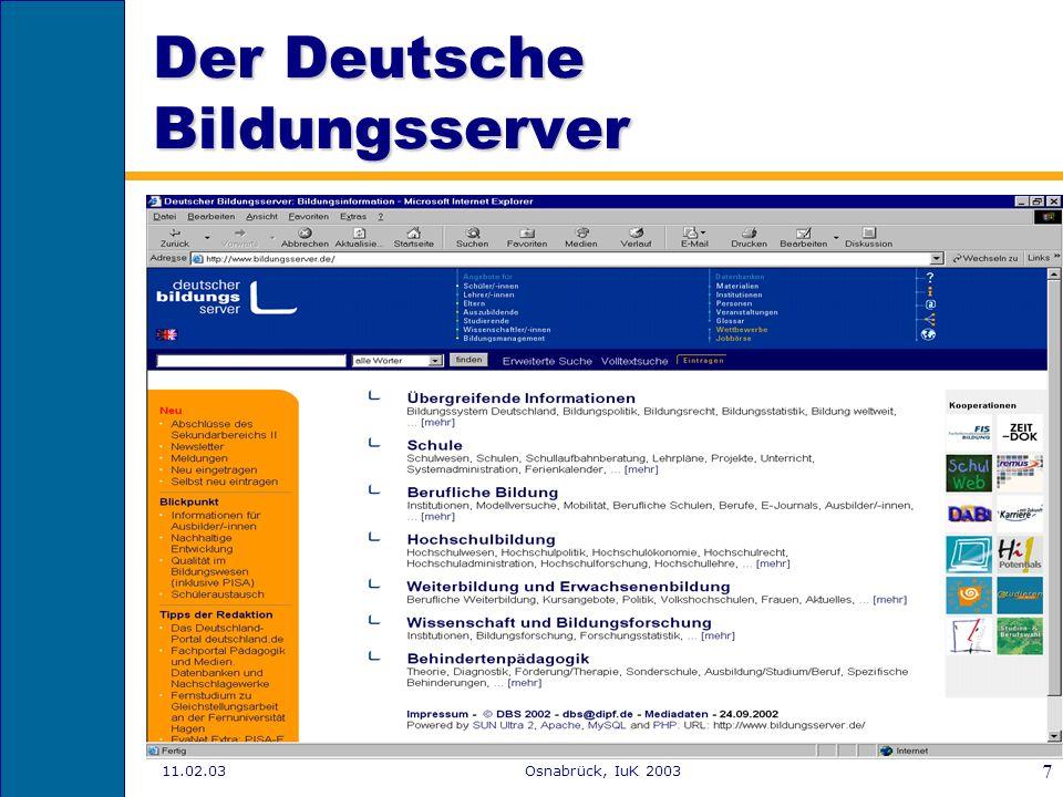 11.02.03Osnabrück, IuK 2003 6 Qualitätskriterien 3. Funktionsfähigkeit Einwandfreie Funktion des Auftritts mit verschiedenen Browsern Barrierefreiheit