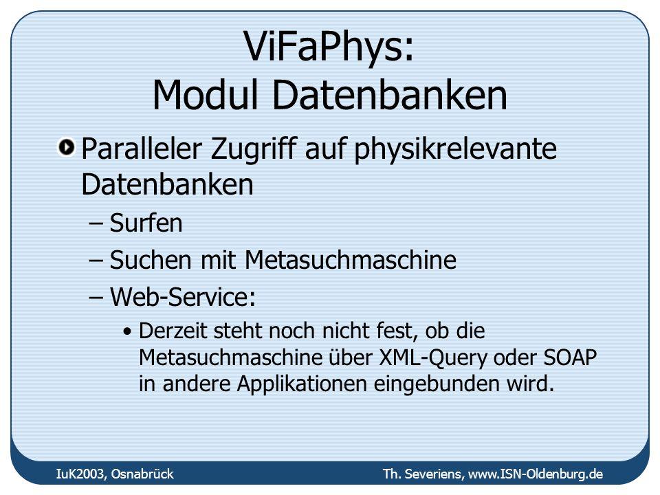 ViFaPhys: Modul Datenbanken Paralleler Zugriff auf physikrelevante Datenbanken –Surfen –Suchen mit Metasuchmaschine –Web-Service: Derzeit steht noch n