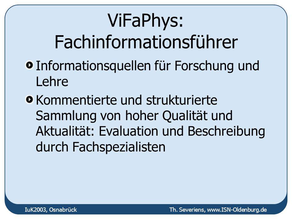 ViFaPhys: Fachinformationsführer Informationsquellen für Forschung und Lehre Kommentierte und strukturierte Sammlung von hoher Qualität und Aktualität