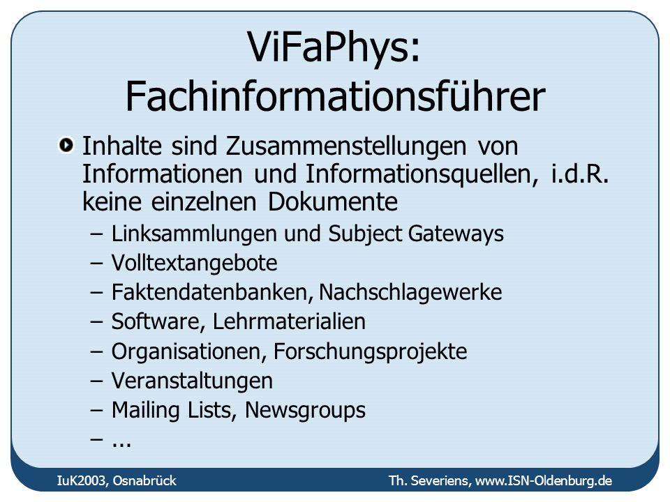 IuK2003, Osnabrück Th. Severiens, www.ISN-Oldenburg.de ViFaPhys: Fachinformationsführer Inhalte sind Zusammenstellungen von Informationen und Informat