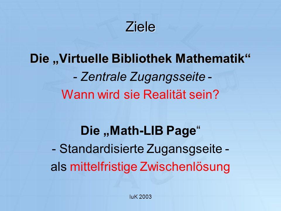 IuK 2003 Entwicklung neuer Websites Was muss bei der Entwicklung einer neuen Website berücksichtigt werden.