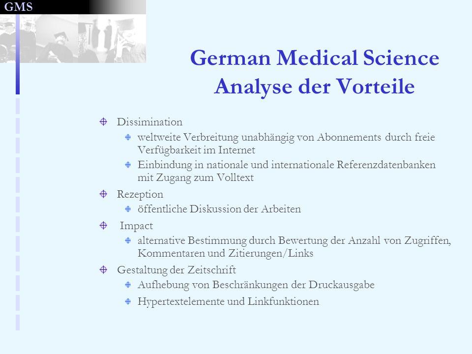 GMS German Medical Science Analyse der Vorteile Dissimination weltweite Verbreitung unabhängig von Abonnements durch freie Verfügbarkeit im Internet E