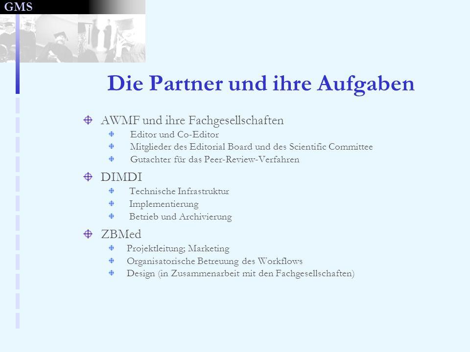 GMS Die Partner und ihre Aufgaben AWMF und ihre Fachgesellschaften Editor und Co-Editor Mitglieder des Editorial Board und des Scientific Committee Gu