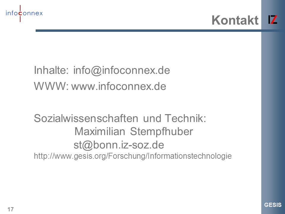 17 GESIS Kontakt Inhalte: info@infoconnex.de WWW: www.infoconnex.de Sozialwissenschaften und Technik: Maximilian Stempfhuber st@bonn.iz-soz.de http://