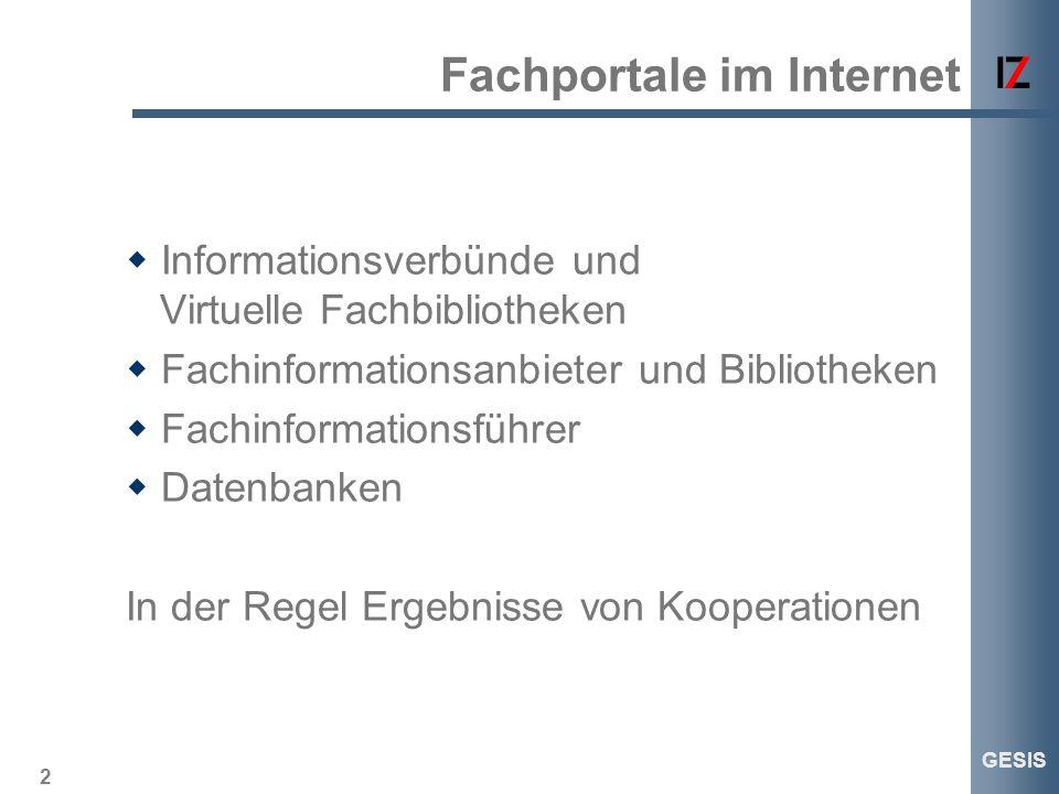 2 GESIS Fachportale im Internet Informationsverbünde und Virtuelle Fachbibliotheken Fachinformationsanbieter und Bibliotheken Fachinformationsführer D
