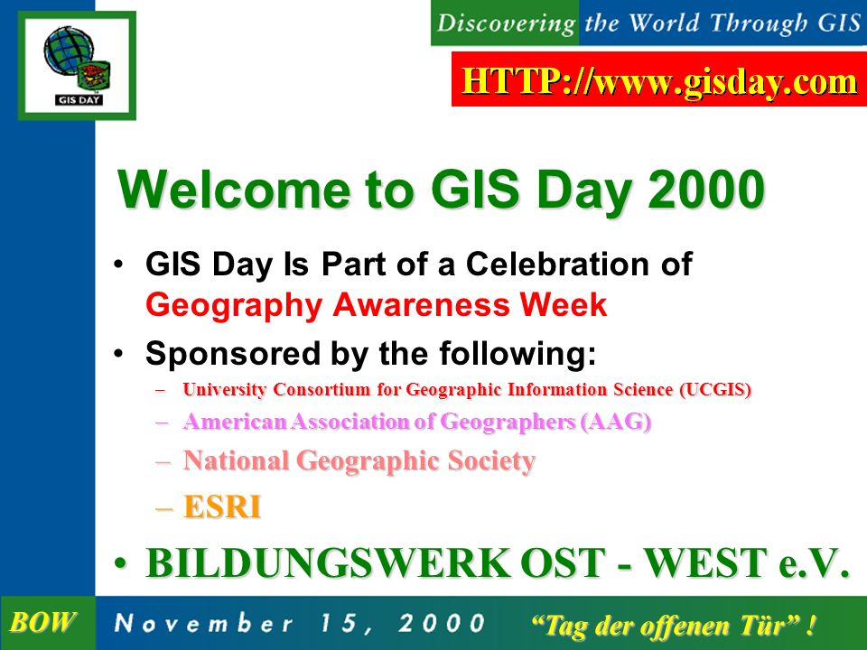 Geography Matters ! GIS Day 2000 Tag der offenen Tür ! Tag der offenen Tür ! BOW