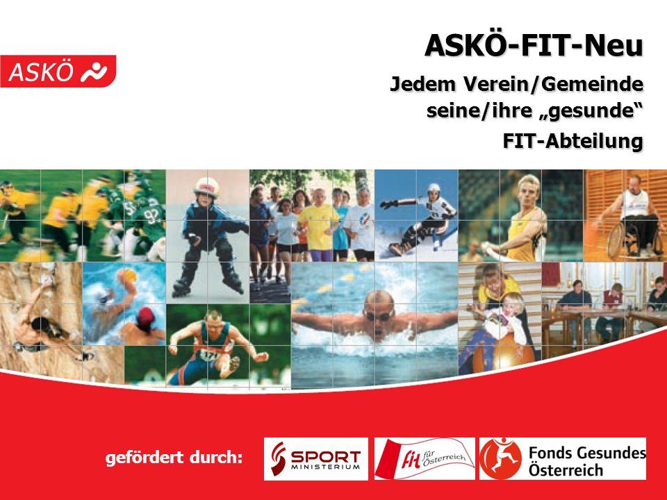 ASKÖ-FIT-Neu Jedem Verein/Gemeinde seine/ihre gesunde FIT-Abteilung gefördert durch: