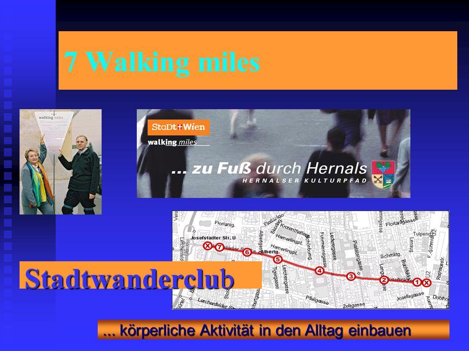 7 Walking miles... körperliche Aktivität in den Alltag einbauen Stadtwanderclub