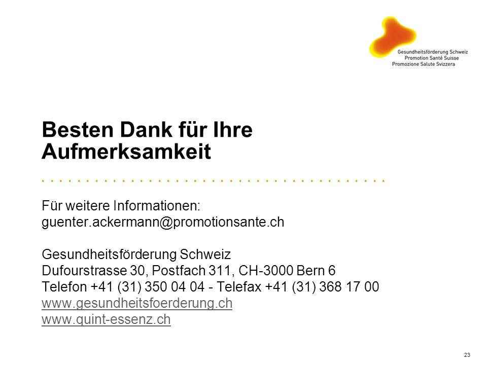 23 Besten Dank für Ihre Aufmerksamkeit Für weitere Informationen: guenter.ackermann@promotionsante.ch Gesundheitsförderung Schweiz Dufourstrasse 30, P