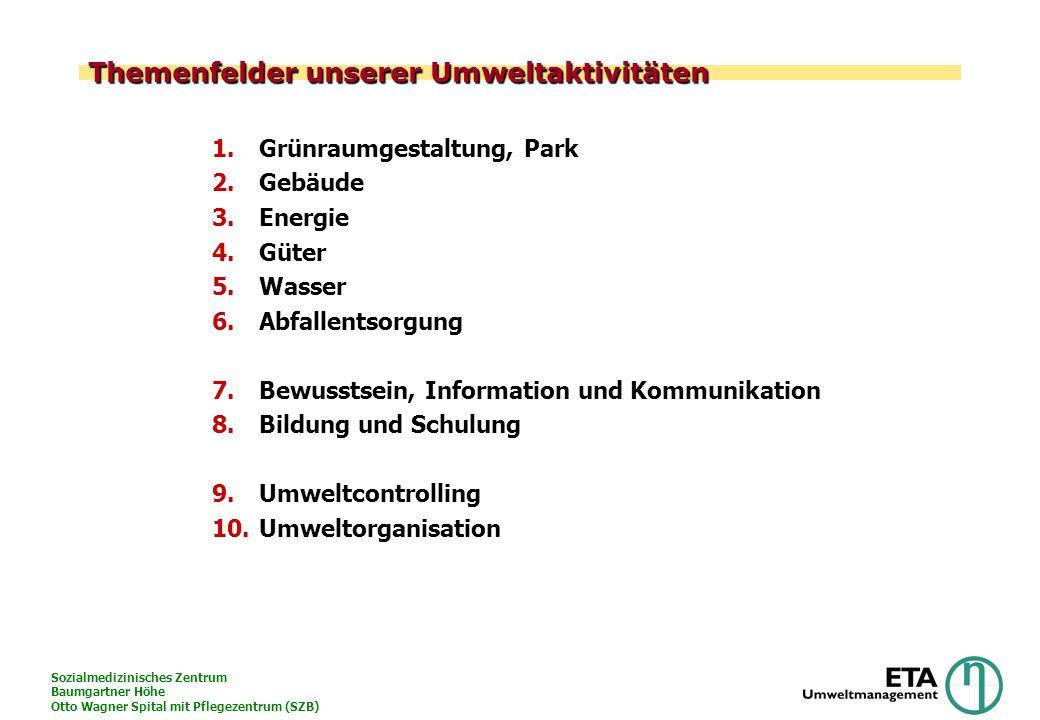 Sozialmedizinisches Zentrum Baumgartner Höhe Otto Wagner Spital mit Pflegezentrum (SZB) Themenfelder unserer Umweltaktivitäten 1.Grünraumgestaltung, P