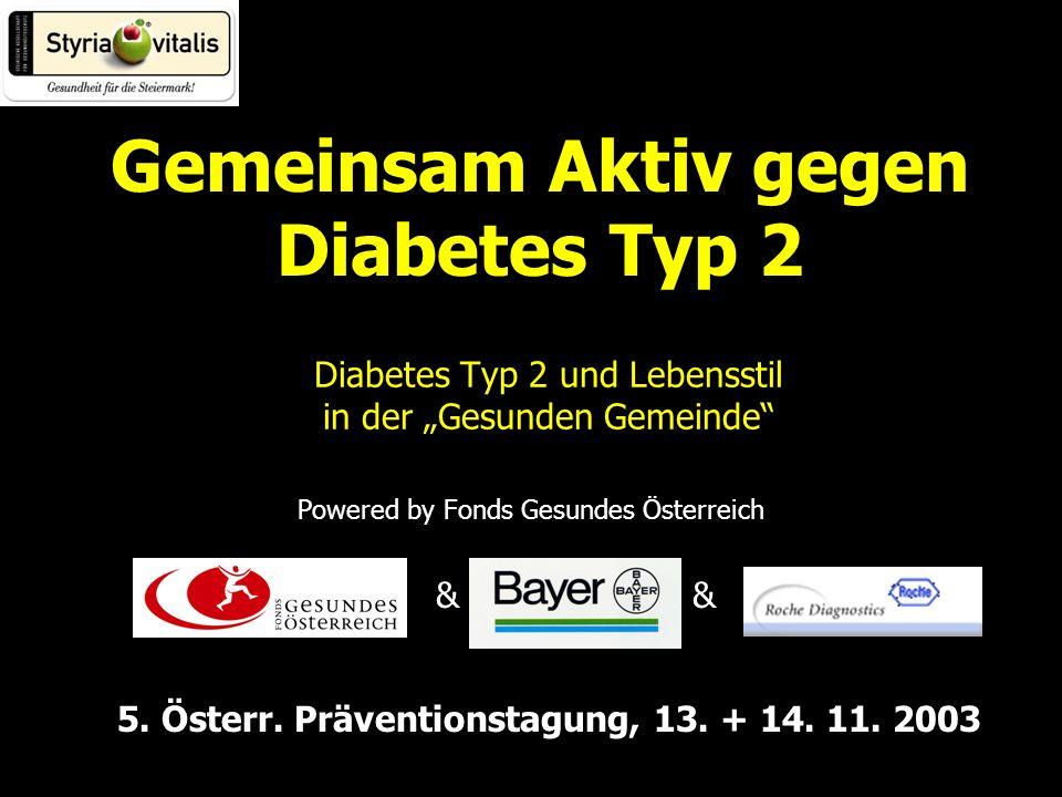 Diabetes Typ 2 und Lebensstil in der Gesunden Gemeinde Powered by Fonds Gesundes Österreich & Gemeinsam Aktiv gegen Diabetes Typ 2 & 5.