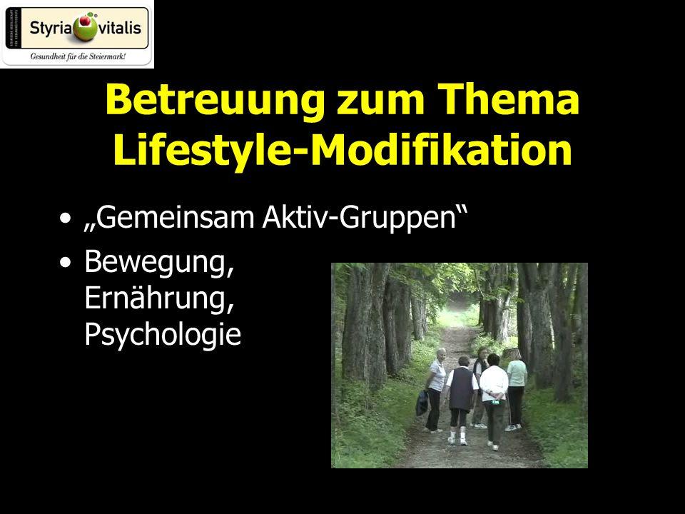 Betreuung zum Thema Lifestyle-Modifikation Gemeinsam Aktiv-Gruppen Bewegung, Ernährung, Psychologie