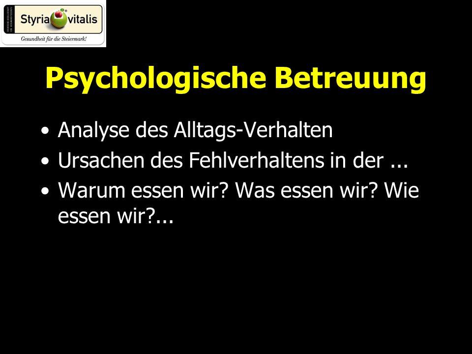 Psychologische Betreuung Analyse des Alltags-Verhalten Ursachen des Fehlverhaltens in der...