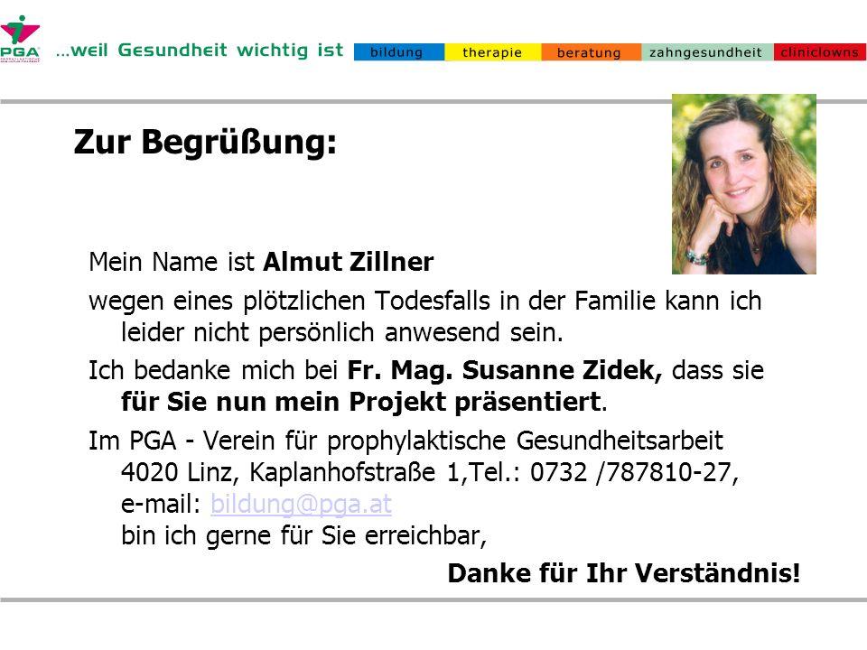 Zur Begrüßung: Mein Name ist Almut Zillner wegen eines plötzlichen Todesfalls in der Familie kann ich leider nicht persönlich anwesend sein. Ich bedan