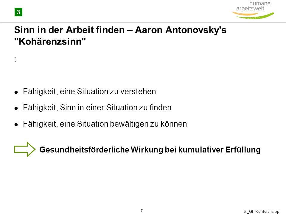 6._GF-Konferenz.ppt 7 Sinn in der Arbeit finden – Aaron Antonovsky's