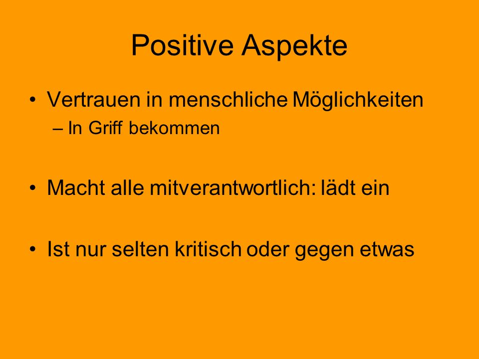 Positive Aspekte Vertrauen in menschliche Möglichkeiten –In Griff bekommen Macht alle mitverantwortlich: lädt ein Ist nur selten kritisch oder gegen e