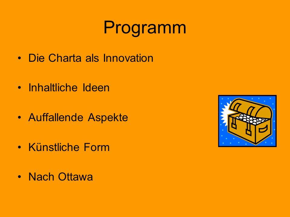 Programm Die Charta als Innovation Inhaltliche Ideen Auffallende Aspekte Künstliche Form Nach Ottawa