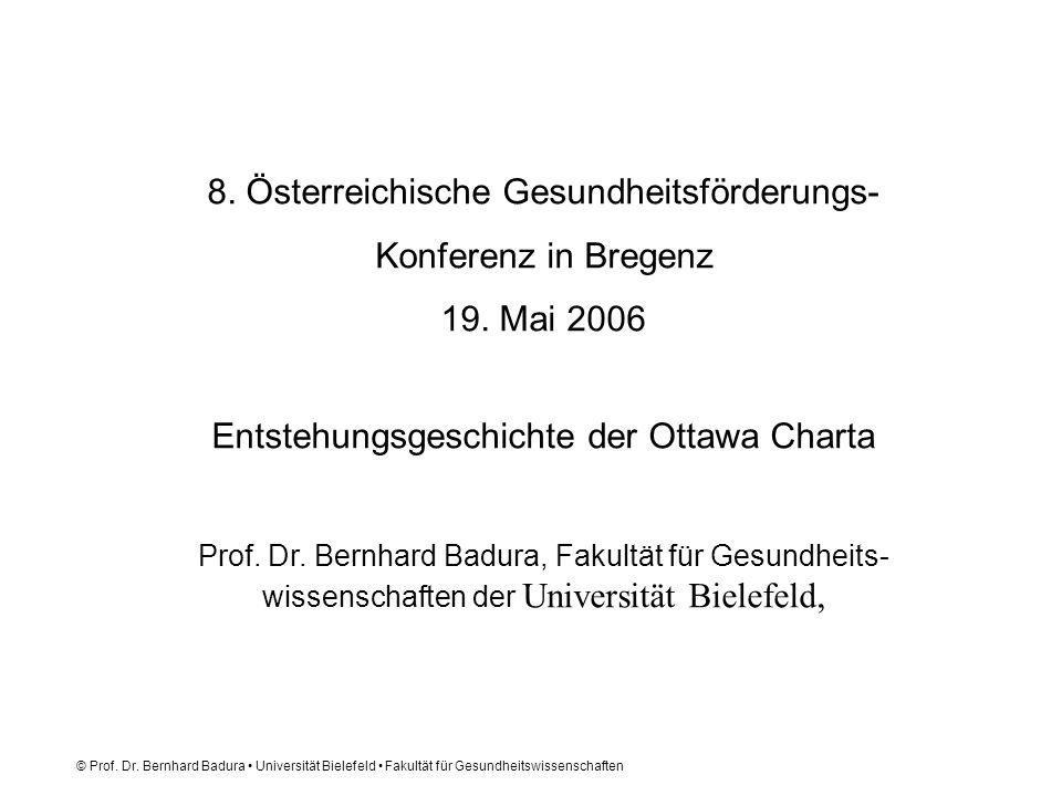 © Prof. Dr. Bernhard Badura Universität Bielefeld Fakultät für Gesundheitswissenschaften 8. Österreichische Gesundheitsförderungs- Konferenz in Bregen