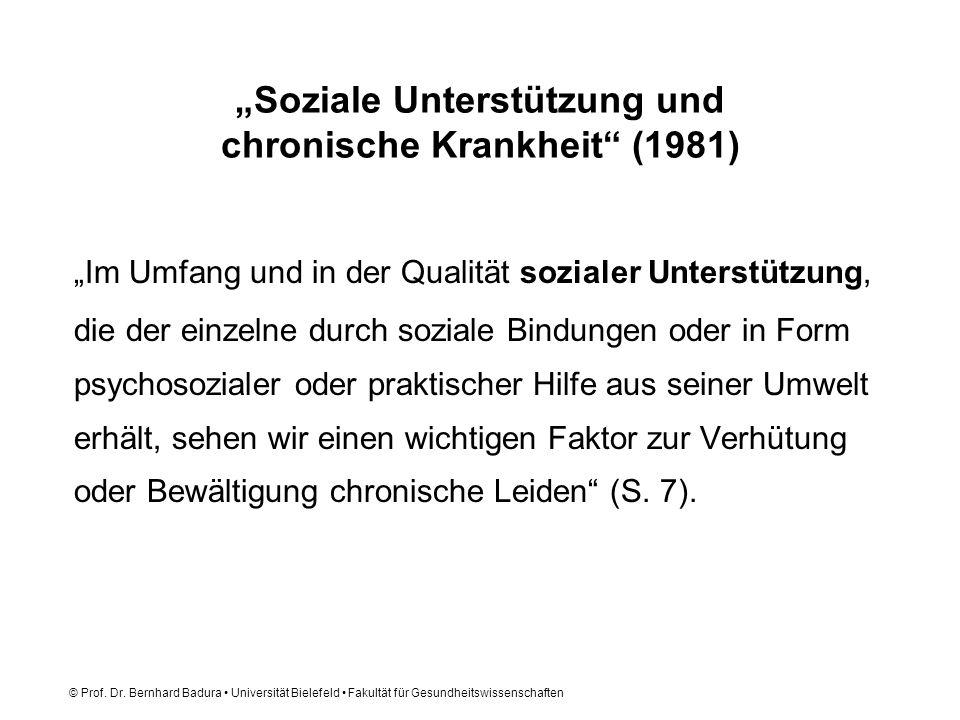 © Prof. Dr. Bernhard Badura Universität Bielefeld Fakultät für Gesundheitswissenschaften Soziale Unterstützung und chronische Krankheit (1981) Im Umfa