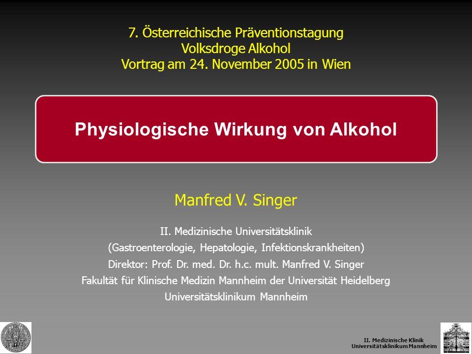 Manfred V. Singer II. Medizinische Universitätsklinik (Gastroenterologie, Hepatologie, Infektionskrankheiten) Direktor: Prof. Dr. med. Dr. h.c. mult.
