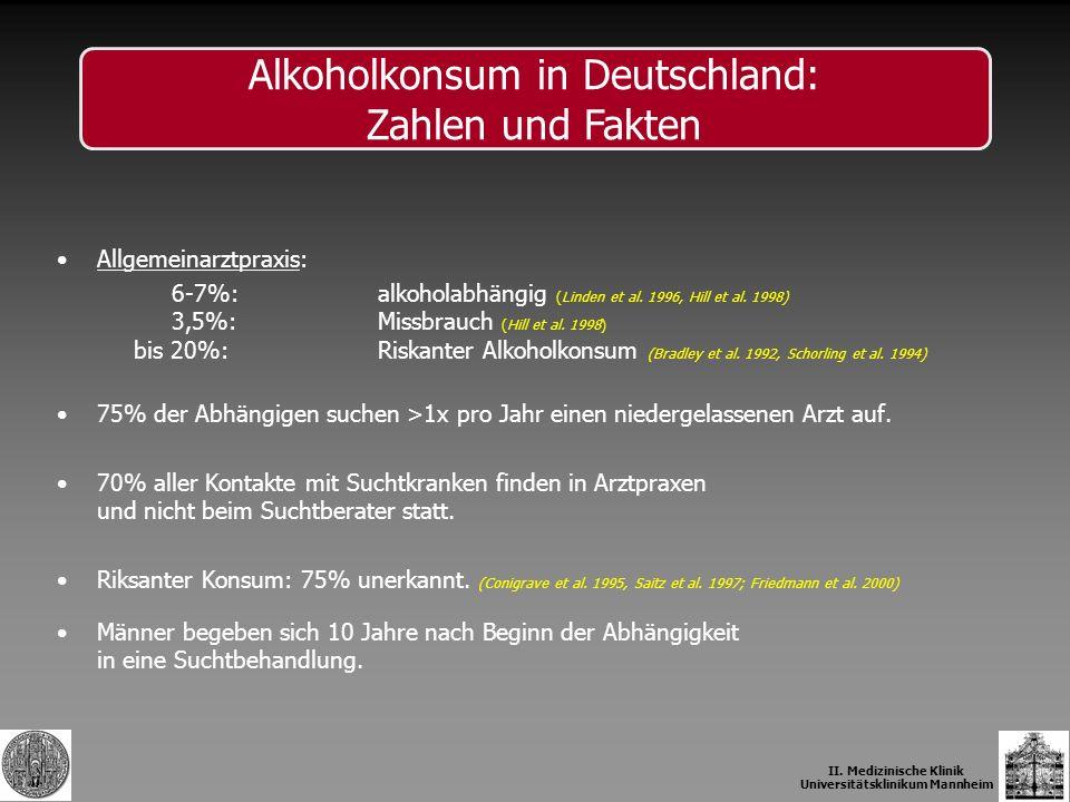 Allgemeinarztpraxis: 6-7%: alkoholabhängig (Linden et al. 1996, Hill et al. 1998) 3,5%:Missbrauch (Hill et al. 1998) bis 20%: Riskanter Alkoholkonsum