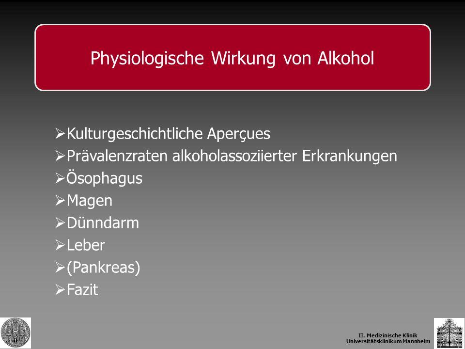 Physiologische Wirkung von Alkohol II. Medizinische Klinik Universitätsklinikum Mannheim Kulturgeschichtliche Aperçues Prävalenzraten alkoholassoziier