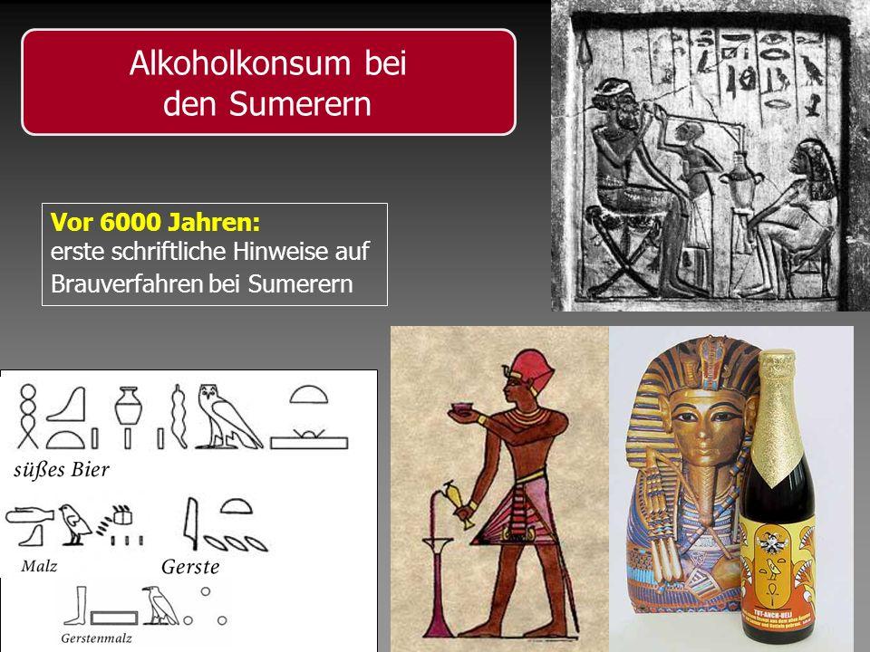 Vor 6000 Jahren: erste schriftliche Hinweise auf Brauverfahren bei Sumerern Alkoholkonsum bei den Sumerern
