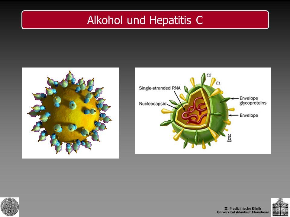 Alkohol und Hepatitis C II. Medizinische Klinik Universitätsklinikum Mannheim