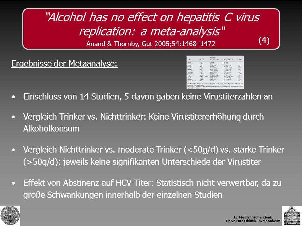II. Medizinische Klinik Universitätsklinikum Mannheim Ergebnisse der Metaanalyse: Einschluss von 14 Studien, 5 davon gaben keine Virustiterzahlen an V
