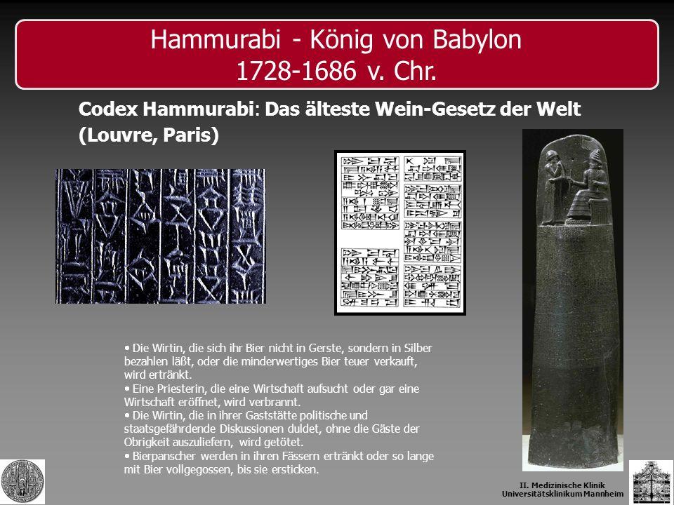 Codex Hammurabi: Das älteste Wein-Gesetz der Welt (Louvre, Paris) Hammurabi - König von Babylon 1728-1686 v. Chr. Die Wirtin, die sich ihr Bier nicht